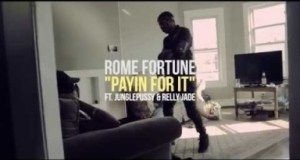 Video: Rome Fortune - Payin For It (feat. JunglePussy & Relly Jade)